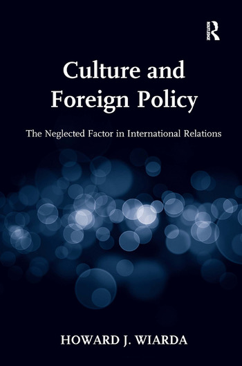 Culture and Foreign Policy The Neglected Factor in International Relations book cover