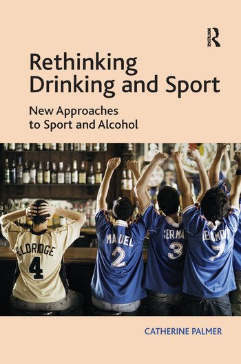 Rethinking Drinking and Sport New Approaches to Sport and Alcohol book cover