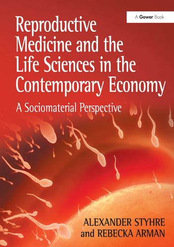 Reproductive Medicine and the Life Sciences in the Contemporary Economy A Sociomaterial Perspective book cover