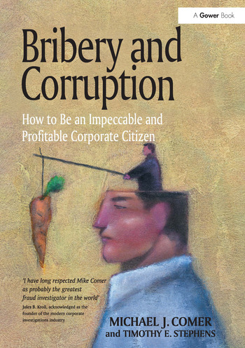 Bribery and Corruption How to Be an Impeccable and Profitable Corporate Citizen book cover