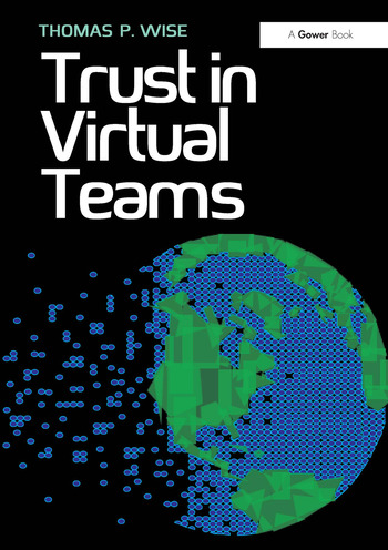 Trust in Virtual Teams Organization, Strategies and Assurance for Successful Projects book cover