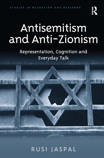 Antisemitism and Anti-Zionism Representation, Cognition and Everyday Talk book cover