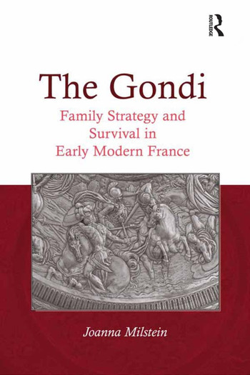 The Gondi Family Strategy and Survival in Early Modern France book cover