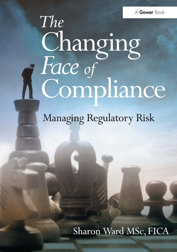 The Changing Face of Compliance Managing Regulatory Risk book cover