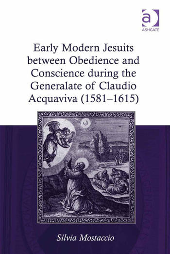 Early Modern Jesuits between Obedience and Conscience during the Generalate of Claudio Acquaviva (1581-1615) book cover