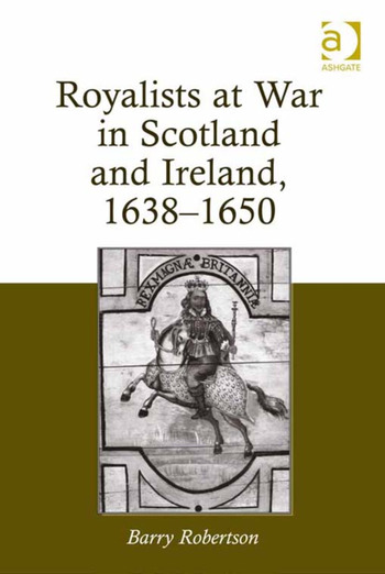 Royalists at War in Scotland and Ireland, 1638–1650 book cover
