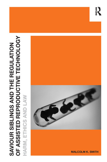 Saviour Siblings and the Regulation of Assisted Reproductive Technology Harm, Ethics and Law book cover