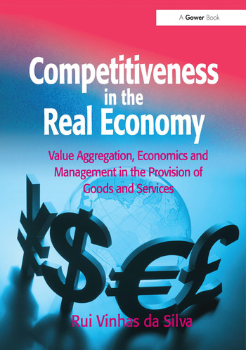 Competitiveness in the Real Economy Value Aggregation, Economics and Management in the Provision of Goods and Services book cover