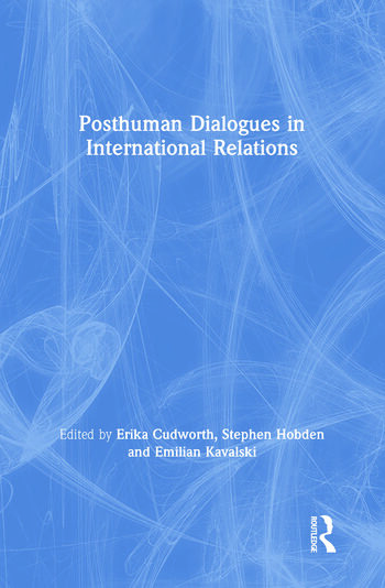 Posthuman Dialogues in International Relations book cover