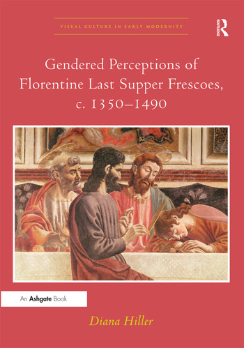 Gendered Perceptions of Florentine Last Supper Frescoes, c. 1350–1490 book cover