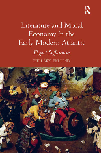 Literature and Moral Economy in the Early Modern Atlantic Elegant Sufficiencies book cover