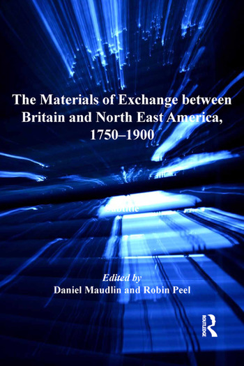 The Materials of Exchange between Britain and North East America, 1750-1900 book cover