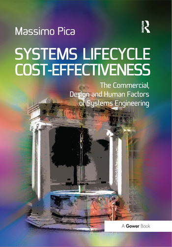 Systems Lifecycle Cost-Effectiveness The Commercial, Design and Human Factors of Systems Engineering book cover