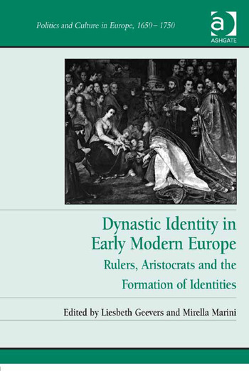 Dynastic Identity in Early Modern Europe Rulers, Aristocrats and the Formation of Identities book cover