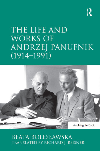 The Life and Works of Andrzej Panufnik (1914–1991) book cover