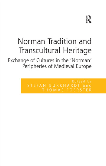 Norman Tradition and Transcultural Heritage Exchange of Cultures in the 'Norman' Peripheries of Medieval Europe book cover