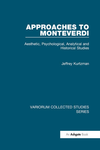 Approaches to Monteverdi Aesthetic, Psychological, Analytical and Historical Studies book cover