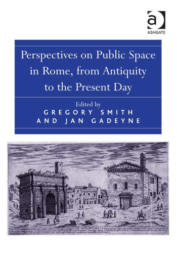 Perspectives on Public Space in Rome, from Antiquity to the Present Day book cover