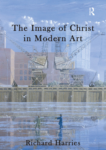 The Image of Christ in Modern Art book cover