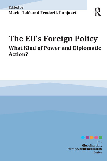 The EU's Foreign Policy What Kind of Power and Diplomatic Action? book cover