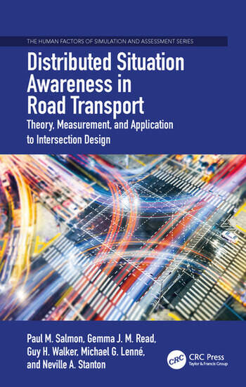 Distributed Situation Awareness in Road Transport Theory, Measurement, and Application to Intersection Design book cover