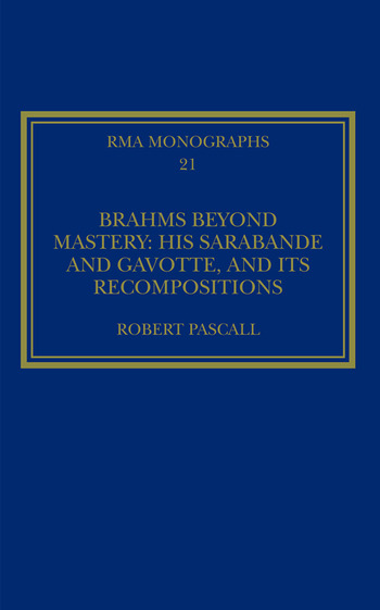 Brahms Beyond Mastery His Sarabande and Gavotte, and its Recompositions book cover
