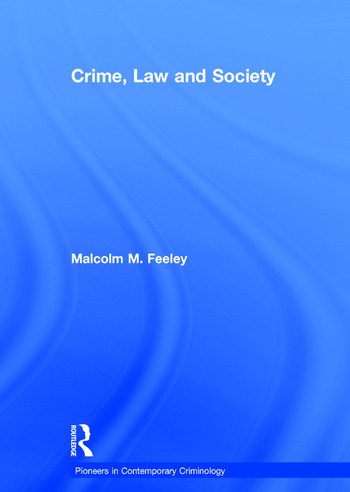 Crime, Law and Society Selected Essays book cover