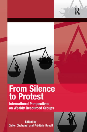 From Silence to Protest International Perspectives on Weakly Resourced Groups book cover