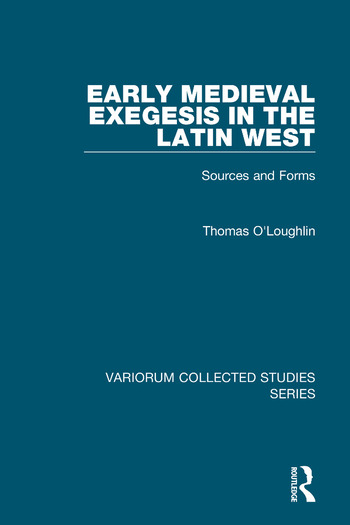 Early Medieval Exegesis in the Latin West Sources and Forms book cover