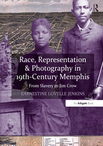 Race, Representation & Photography in 19th-Century Memphis From Slavery to Jim Crow book cover