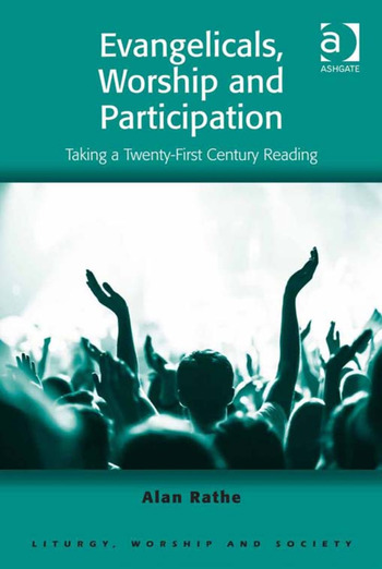 Evangelicals, Worship and Participation Taking a Twenty-First Century Reading book cover