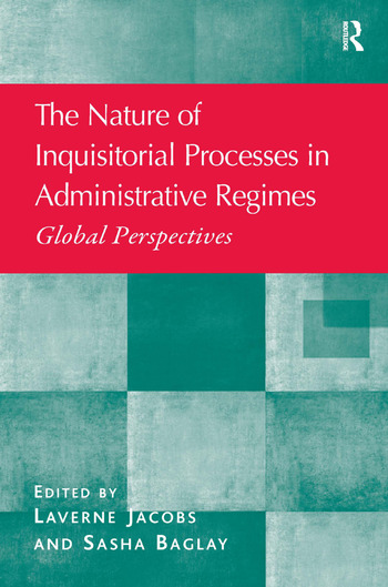The Nature of Inquisitorial Processes in Administrative Regimes Global Perspectives book cover