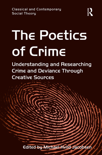 The Poetics of Crime Understanding and Researching Crime and Deviance Through Creative Sources book cover