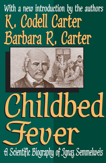 Childbed Fever A Scientific Biography of Ignaz Semmelweis book cover