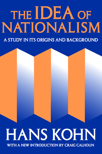 The Idea of Nationalism A Study in Its Origins and Background book cover