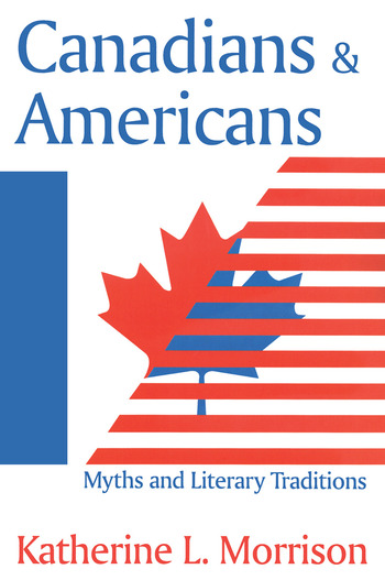 Canadians and Americans Myths and Literary Traditions book cover