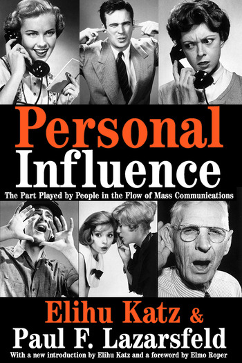 Personal Influence The Part Played by People in the Flow of Mass Communications book cover