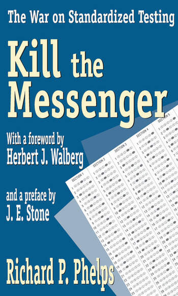 Kill the Messenger The War on Standardized Testing book cover