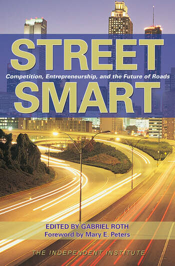 Street Smart Competition, Entrepreneurship and the Future of Roads book cover