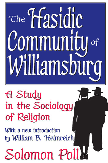 The Hasidic Community of Williamsburg A Study in the Sociology of Religion book cover