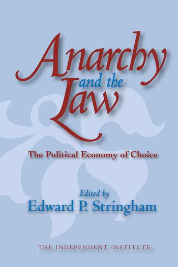 Anarchy and the Law The Political Economy of Choice book cover