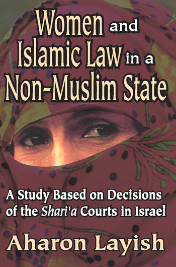 Women and Islamic Law in a Non-Muslim State A Study Based on Decisions of the Shari'a Courts in Israel book cover