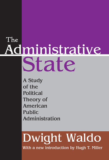 The Administrative State A Study of the Political Theory of American Public Administration book cover