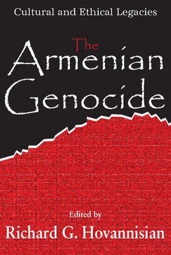 The Armenian Genocide Wartime Radicalization or Premeditated Continuum book cover