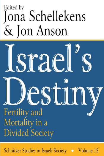Israel's Destiny Fertility and Mortality in a Divided Society book cover