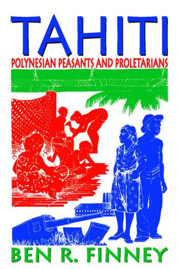 Tahiti Polynesian Peasants and Proletarians book cover