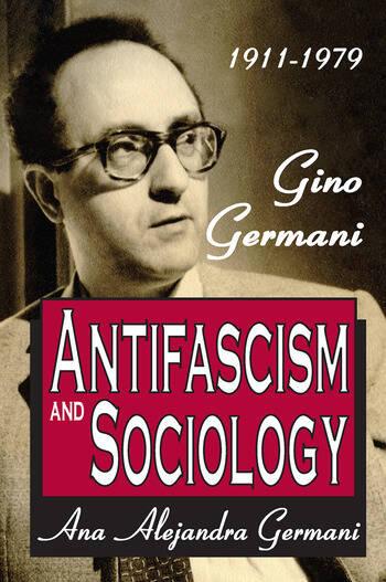 Antifascism and Sociology Gino Germani 1911-1979 book cover