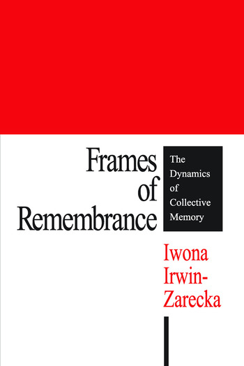 Frames of Remembrance The Dynamics of Collective Memory book cover