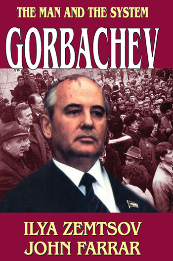 Gorbachev The Man and the System book cover
