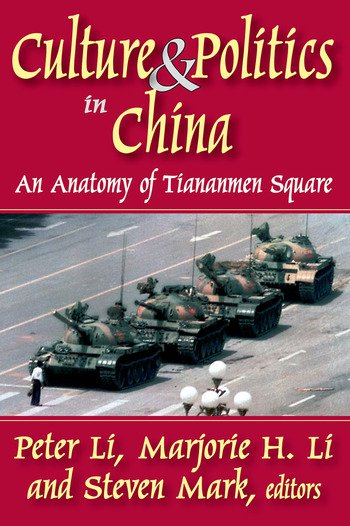 Culture and Politics in China An Anatomy of Tiananmen Square book cover